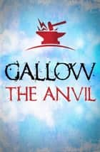 Gallow: The Anvil ebook by Nathan Hawke