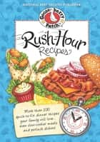 Rush-Hour Recipes ebook by Gooseberry Patch