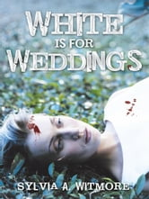 """White Is For Weddings"" ebook by Sylvia Witmore"