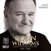 Robin Williams - When the Laughter Stops 1951 - 2014 audiobook by Emily Herbert