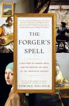 The Forger's Spell ebook by Edward Dolnick