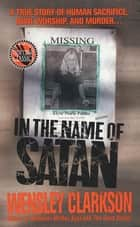 In the Name of Satan ebook by Wensley Clarkson