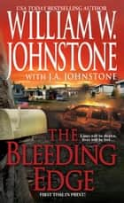 The Bleeding Edge ebook by William W. Johnstone,J.A. Johnstone
