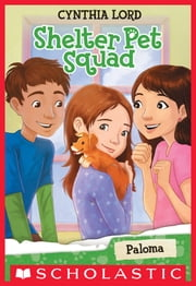 Paloma (Shelter Pet Squad #3) ebook by Cynthia Lord,Erin McGuire