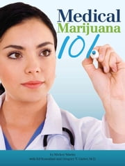 Medical Marijuana 101 ebook by Mickey Martin,Ed Rosenthal,Gregory T. Carter, M.D.