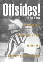 Offsides! - Fred Wyant's Provocative Look Inside the National Football League ebook by Rene A. Henry