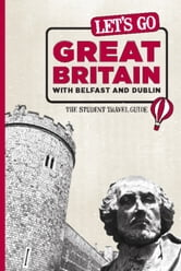 Let's Go Great Britain with Belfast & Dublin - The Student Travel Guide ebook by Harvard Student Agencies, Inc.