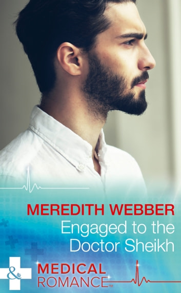 Engaged To The Doctor Sheikh (Mills & Boon Medical) (The Halliday Family, Book 2) ebook by Meredith Webber