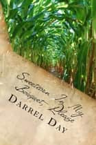 Sweetcorn In My Bouquet, Please ebook by Darrel Day
