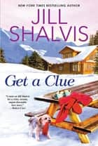 Get a Clue ebook by Jill Shalvis