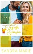 Tequila Sunrise - Summer Nights, #2 ebook by Sandra Marie