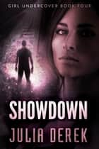 Showdown - Girl Undercover ebook by Julia Derek