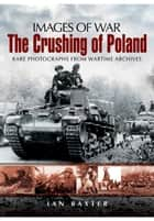 Crushing of Poland ebook by Ian   Baxter