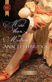 More Than A Mistress eBook by Ann Lethbridge