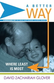 A Better Way - Where Least is Most ebook by David Zachariah Glover