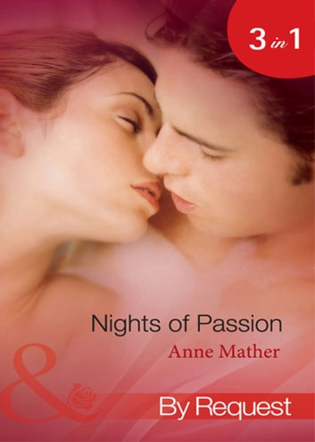 Nights of Passion: Mendez's Mistress / Bedded for the Italian's Pleasure / The Pregnancy Affair (Mills & Boon By Request) eBook by Anne Mather