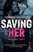 Saving Her - Une romance New Adult eBook by Corinne Michaels