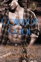 Cowboy Cool - Book 5 eBook von Olivia Jaymes