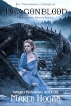 Dragonblood - a Dragonhall chronicles novel ebook by Mirren Hogan