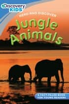 Discovery Kids Readers: Jungle Animals ebook by Cathy Jones