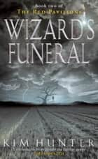Wizard's Funeral ebook by Kim Hunter