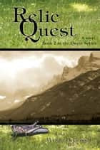 Relic Quest - Book 2 in the Quest Series ebook by Lisa DeGroodt