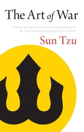 The Art of War - Translation, Essays, and Commentary by the Denma Translation Group ebook by Sun Tzu