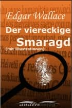 Der viereckige Smaragd (mit Illustrationen) ebook by Edgar Wallace