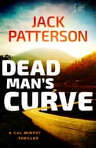 Dead Man's Curve ebook by Jack Patterson