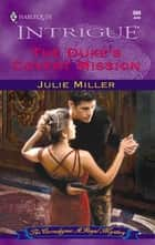 The Duke's Covert Mission ebook by Julie Miller
