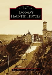 Tacoma's Haunted History ebook by Ross Allison