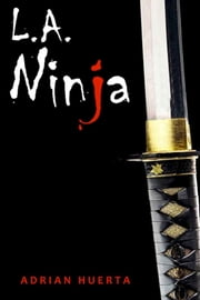 L.A. Ninja: Fallen Love ebook by Adrian Huerta
