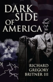 Dark Side of America ebook by Richard Britner