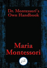 Dr. Montessori's Own Handbook - With Linked Table of Contents ebook by Maria Montessori