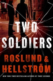 Two Soldiers ebook by Anders Roslund,Borge Hellstrom,Kari Dickson