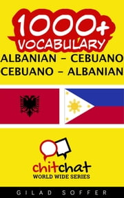1000+ Vocabulary Albanian - Cebuano ebook by Gilad Soffer