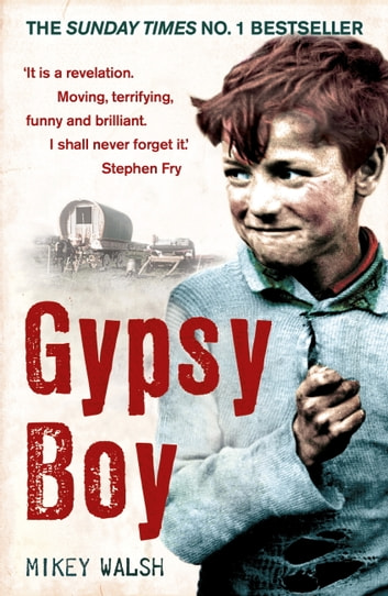 Gypsy Boy - The bestselling memoir of a Romany childhood ebook by Mikey Walsh