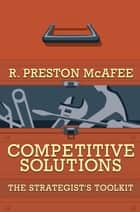Competitive Solutions ebook by R. Preston McAfee