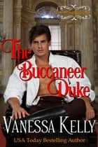 The Buccaneer Duke ebook by Vanessa Kelly