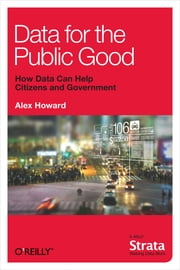 Data for the Public Good ebook by Alex Howard