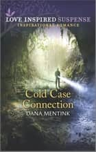 Cold Case Connection ebook by Dana Mentink