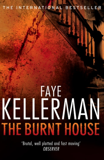 The Burnt House (Peter Decker and Rina Lazarus Series, Book 16) ebook by Faye Kellerman