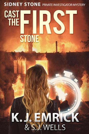 Cast the First Stone - Sidney Stone - Private Investigator (Paranormal) Mystery, #1 ebook by K.J. Emrick,S.J. Wells