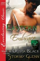 Eastern Embrace ebook by Olivia Black and Stormy Glenn
