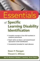 Essentials of Specific Learning Disability Identification ebook by Dawn P. Flanagan, Vincent C. Alfonso