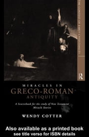 Miracles in Greco-Roman Antiquity ebook by Cotter C. S. J., Wendy