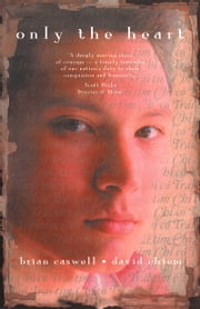 Only The Heart ebook by Brian Caswell,David Phu An Chiem