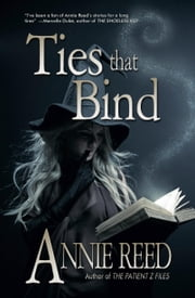 Ties That Bind ebook by Annie Reed