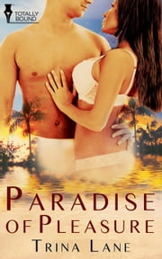 Paradise of Pleasure ebook by Trina Lane