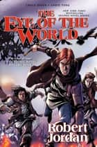 The Eye of the World: The Graphic Novel, Volume Four ebook by Robert Jordan, Chuck Dixon, Andie Tong